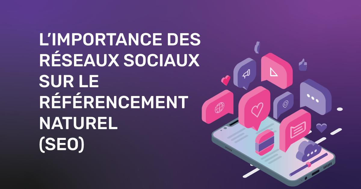 L'importance des réseaux sociaux pour le référencement naturel (SEO)